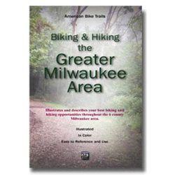 American Bike Trails Biking and Hiking the Greater Milwaukee Area Book